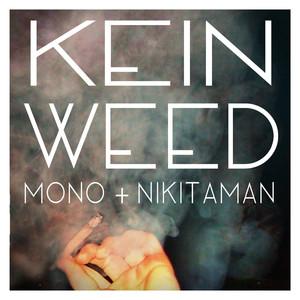 Kein Weed - Mono & Nikitaman