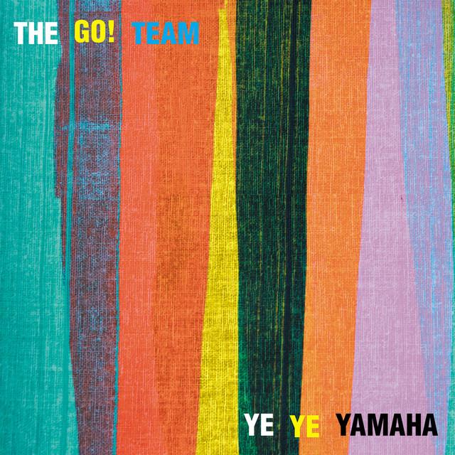 Go Team Ye Ye Yamaha Lyrics