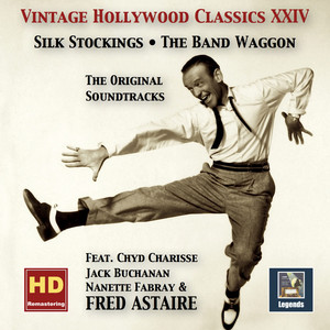 Vintage Hollywood Classics, Vol. 24: Silk Stockings & The Band Wagon – The Complete Soundtracks (feat. Fred Astaire) [Remastered 2016] album