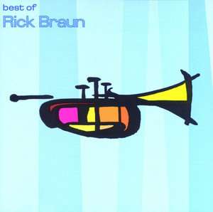 The Best Of Rick Braun album