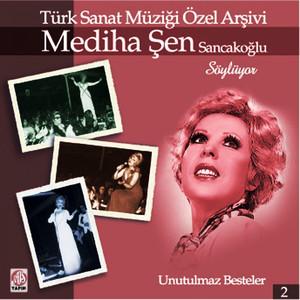 Mediha Şen Sancakoğlu Söylüyor - Türk Sanat Müziği Özel Arşivi, Vol. 2 Albümü