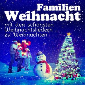 Familien Weihnacht - Die schönsten Weihnachtslieder zu Weihnachten - John Marks