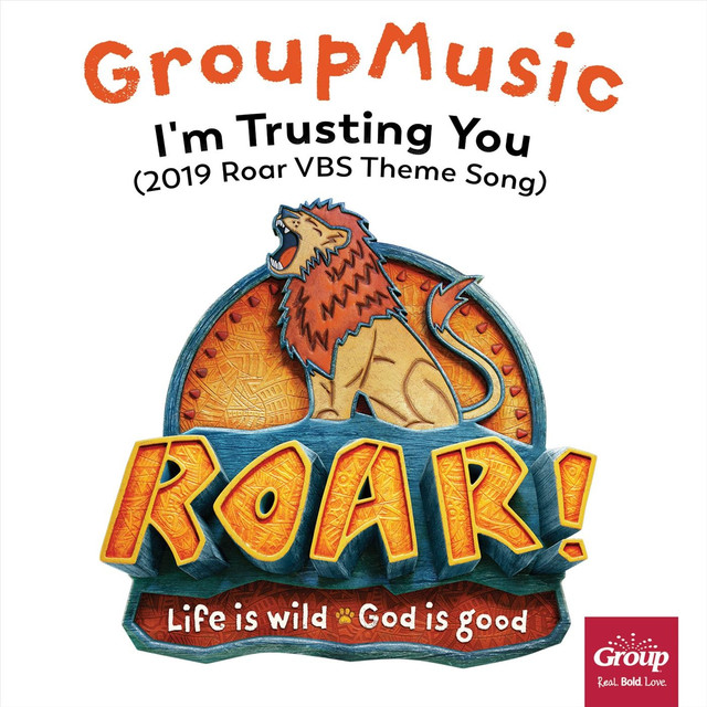 I'm Trusting You (2019 Roar VBS Theme Song) by GroupMusic on Spotify