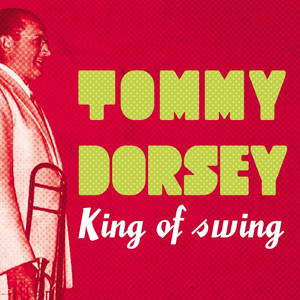 Tommy Dorsey The Night We Called It a Day cover