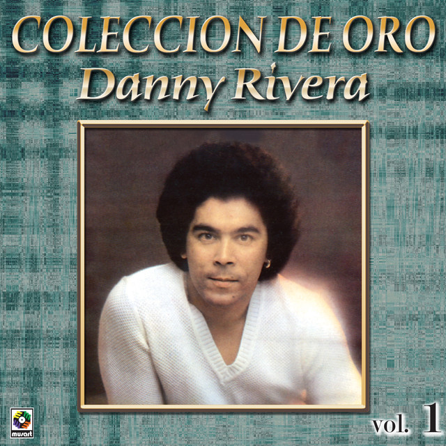 Danny Rivera Coleccion de Oro, Vol.1