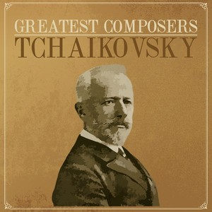 Greatest Composers - Tchaikovsky Albumcover