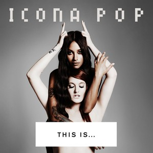 THIS IS... ICONA POP Albumcover