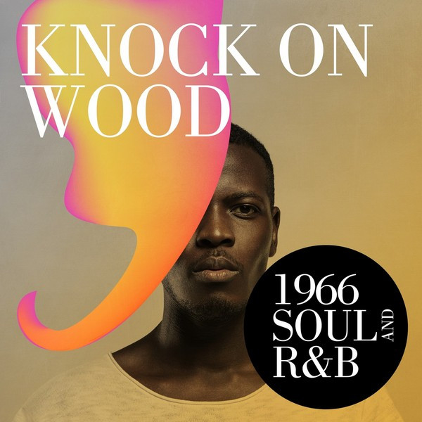 Knock On Wood: 1966 Soul and R&B