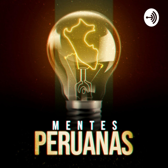 Mentes Peruanas | Podcast on Spotify