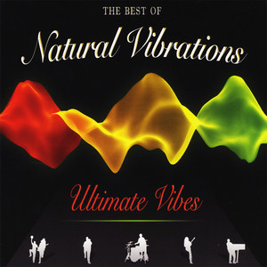Ultimate Vibes: The Best Of - Natural Vibrations