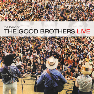 Best Of The Good Brothers - The Good Brothers