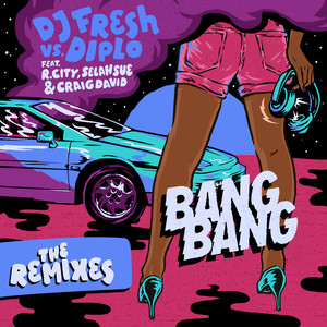 Bang Bang (Remixes / DJ Fresh Vs. Diplo)