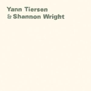 Yann Tiersen & Shannon Wright Albumcover