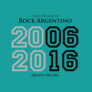 Cinco Décadas de Rock Argentino: Quinta Década 2006 - 2016 - Attaque 77
