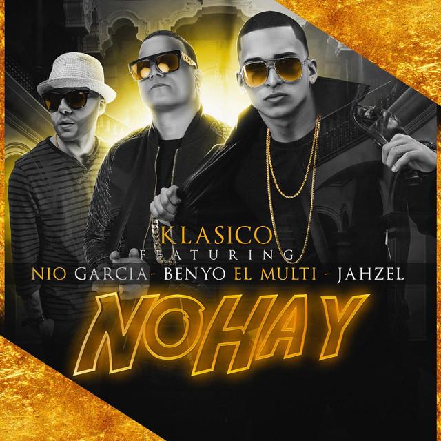No Hay (feat. Jahzel, Nio Garcia & Benyo El Multi)