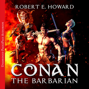 Conan the Barbarian: The Complete Collection Audiobook