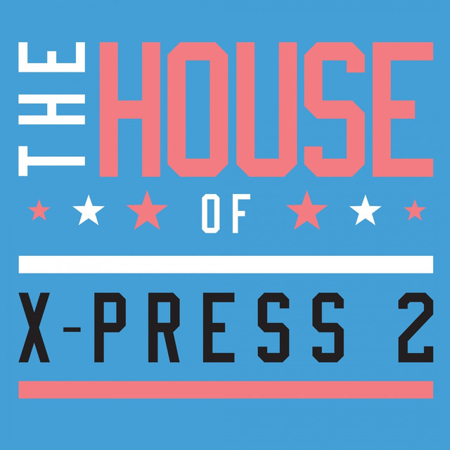 X-Press 2 The House of X-Press 2 album cover