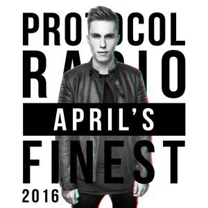 Protocol Radio - April's Finest 2016