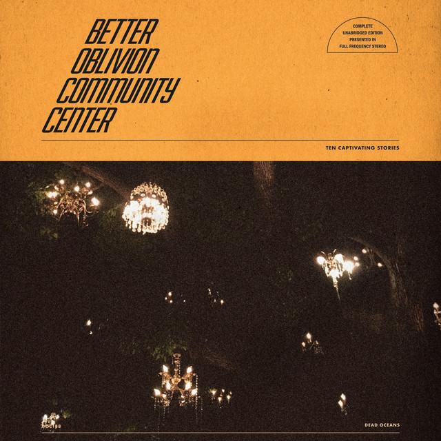 Album cover for Better Oblivion Community Center by Better Oblivion Community Center, Phoebe Bridgers, Conor Oberst