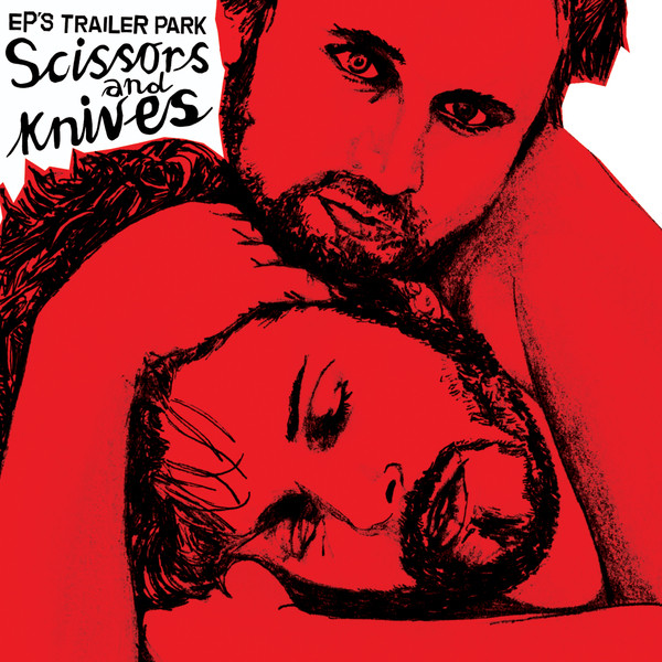 Skivomslag för EP's Trailer Park: Scissors And Knives