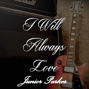 I Will Always Love Junior Parker album
