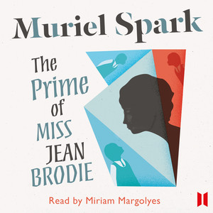 The Prime of Miss Jean Brodie (Unabridged) Audiobook
