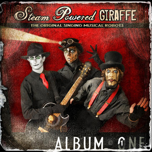 Album One - Steam Powered Giraffe