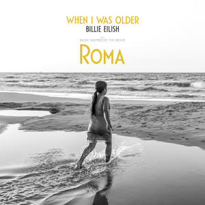 WHEN I WAS OLDER (Music Inspired By The Film ROMA) Albümü