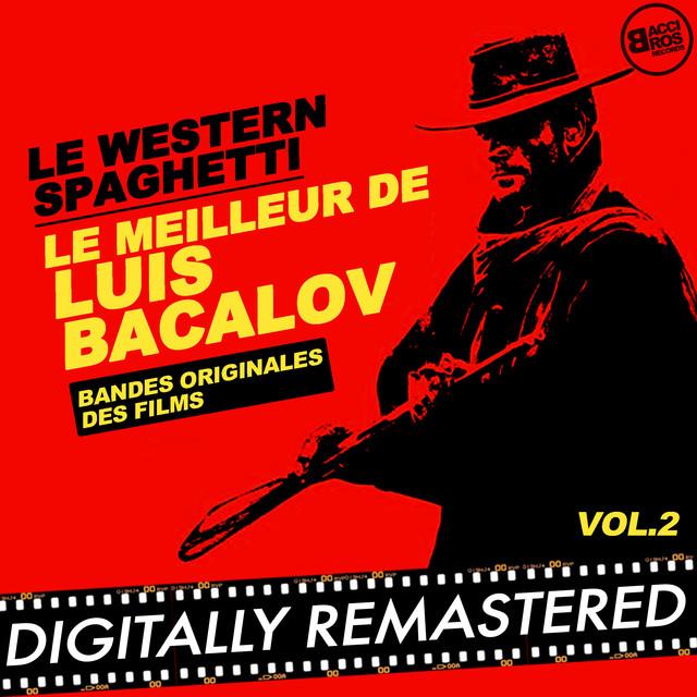 Le Western Spaghetti : Le meilleur de Luis Bacalov - Vol. 2 (Bandes originales des films)