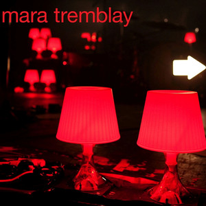 Mara Tremblay - Mara Tremblay