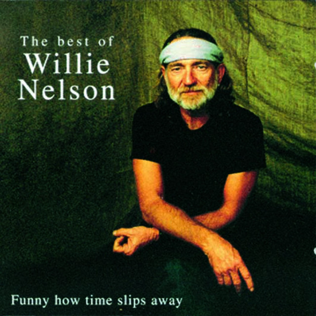 My Way Willie Nelson: Funny How Time Slips Away, A Song By Willie Nelson On Spotify
