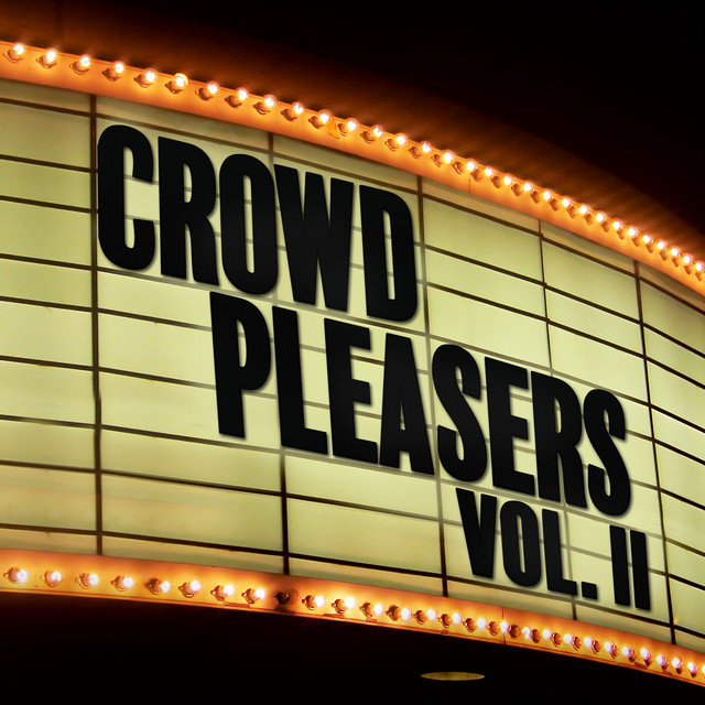 Crowd Pleasers (Vol. II)