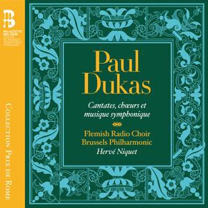 Dukas: Cantates, chœurs et musique symphonique Albümü