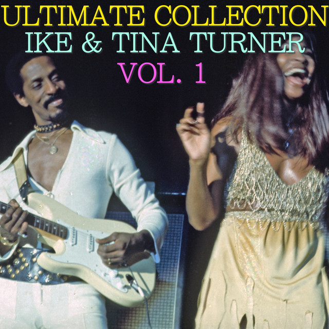 Ultimate Collection: Ike & Tina Turner Vol. 1