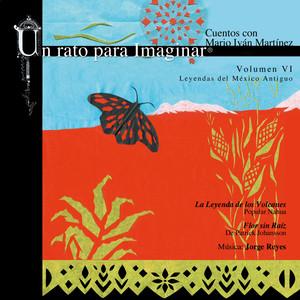 VI. Leyendas del México Antiguo: La Leyenda de los Volcanes / Flor sin Raíz Albumcover
