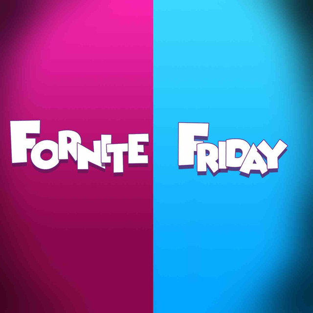 Fortnite Friday (Fortnite)
