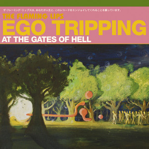 Ego Tripping At The Gates of Hell Albumcover