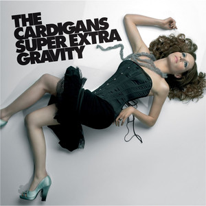 Super Extra Gravity - Cardigans