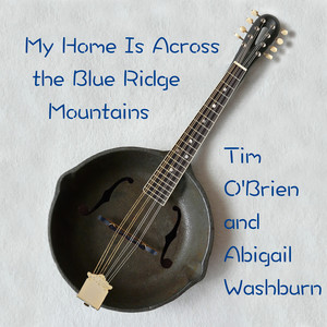 My Home Is Across The Blue Ridge Mountains