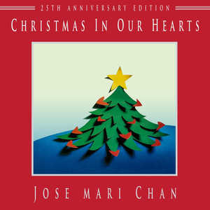 Christmas in Our Hearts  - Jose Mari Chan
