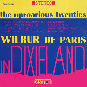 The Uproarious Twenties: Wilbur De Paris In Dixieland album