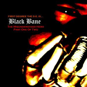 Black Bane the Misunderstood Hero, Pt. 1