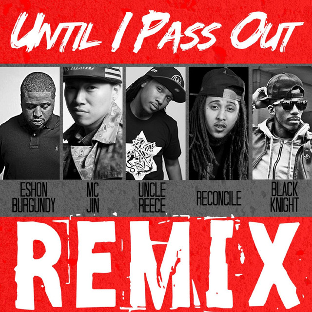 Until I Pass out (Remix) [feat. MC Jin, Reconcile, Black Knight & Eshon Burgundy]
