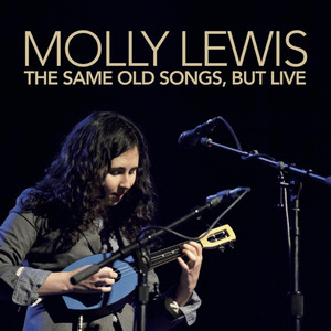 The Same Old Songs, but Live - Molly Lewis