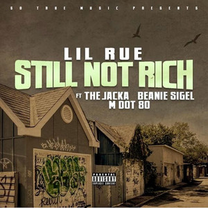 Still Not Rich (feat. The Jacka, Beanie Sigel & MDot80) Albümü