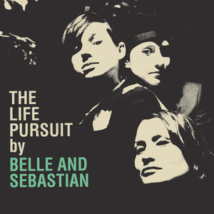 The Life Pursuit - Belle And Sebastian