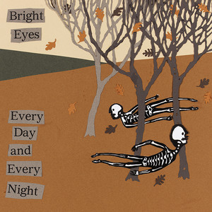 Every Day And Every Night - Bright Eyes