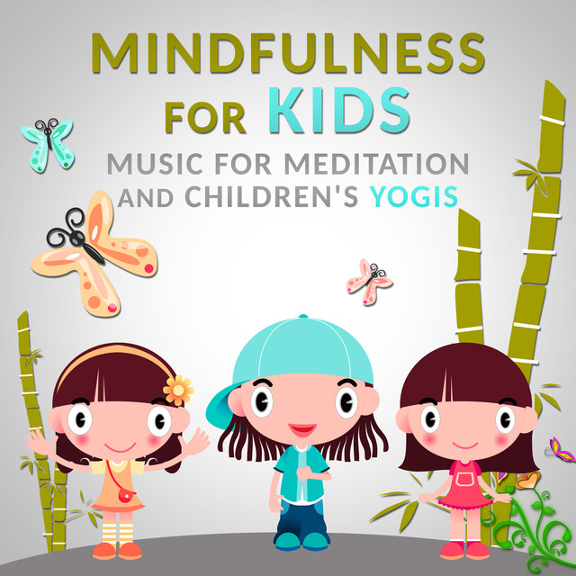 Mindfulness for Kids: Music for Meditation and Children's