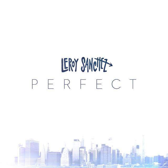 Perfect a song by leroy sanchez on spotify perfect stopboris Image collections