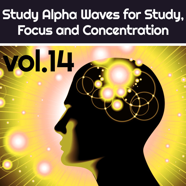 Study Alpha Waves for Study , Focus and Concentration Vol.14